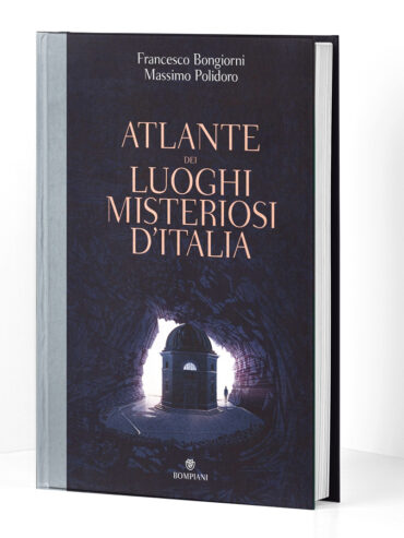 The Atlas of the Mysterious Places of Italy
